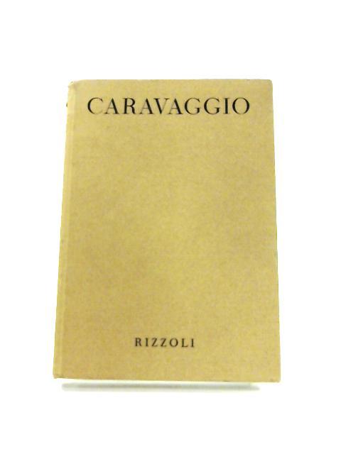 Tutta la pittura di Caravaggio by Costantino Baroni