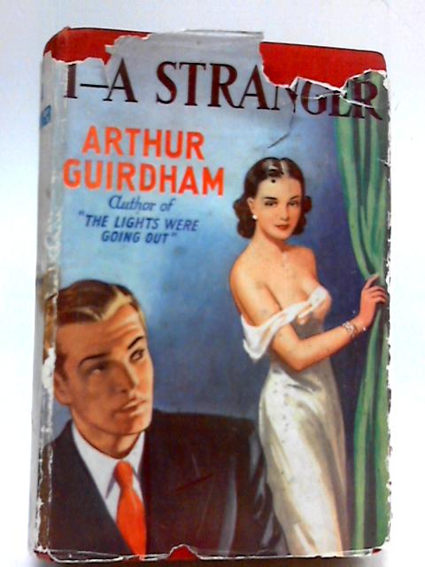 I-A Stranger by Arthur Guirdham
