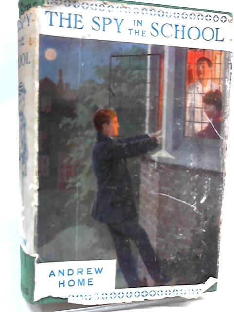 The Spy in the School by Andrew Home