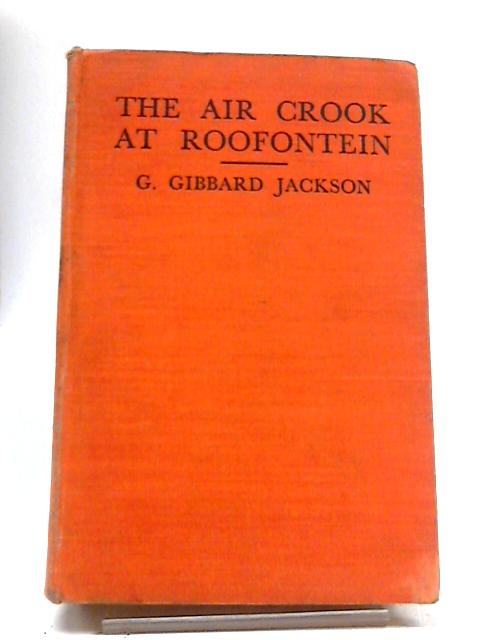 The Air Crook at Roofontein by G. Gibbard Jackson
