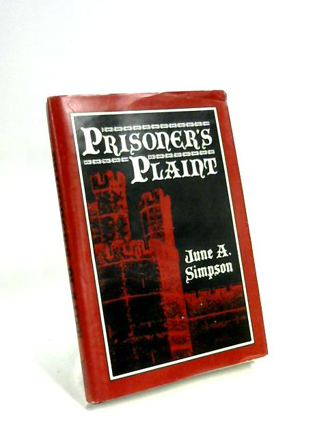 Prisoner's Plaint by June A Simpson