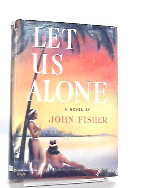 Let Us Alone by John Fisher