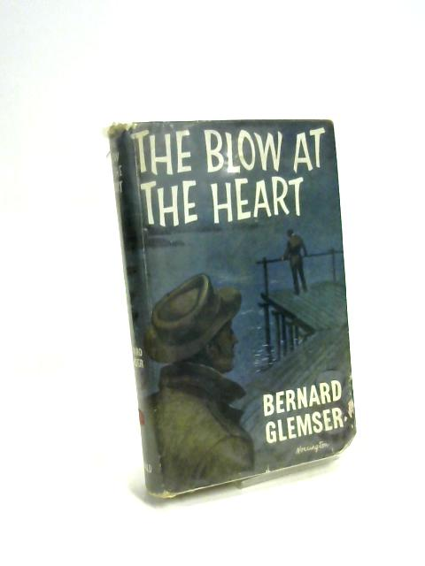 The Blow at the Heart by Bernard Glemser
