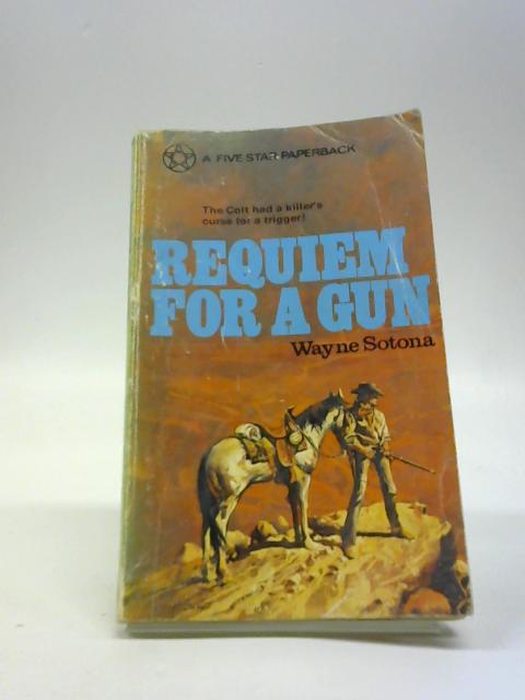 Requiem for a Gun By Wayne Sotona