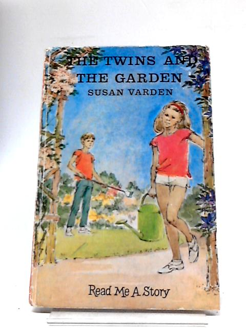 The Twins And The Garden (Read Me A Story: The Twins In The Garden) by Susan Varden