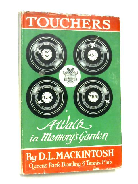 Touchers: The Story of Queens Park Bowling and Tennis Club by Mackintosh