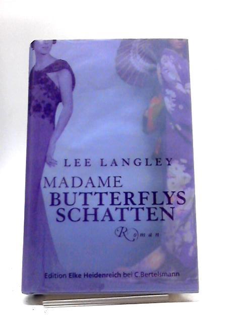 Madame Butterflys Schatten: Roman by Lee Langley