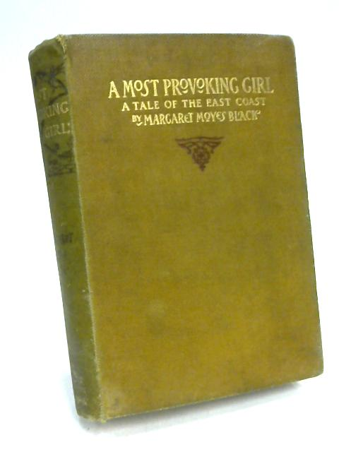 A Most Provoking Girl: A Tale of the East Coast by M. Moyes Black