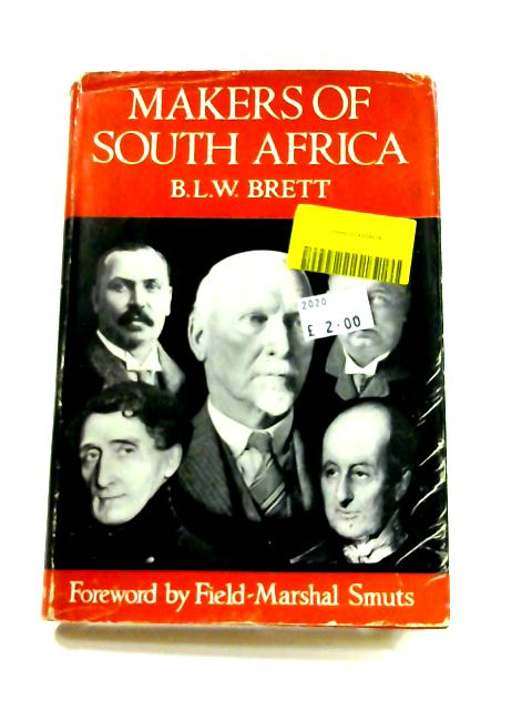 Makers of South Africa by B.L.W. Brett