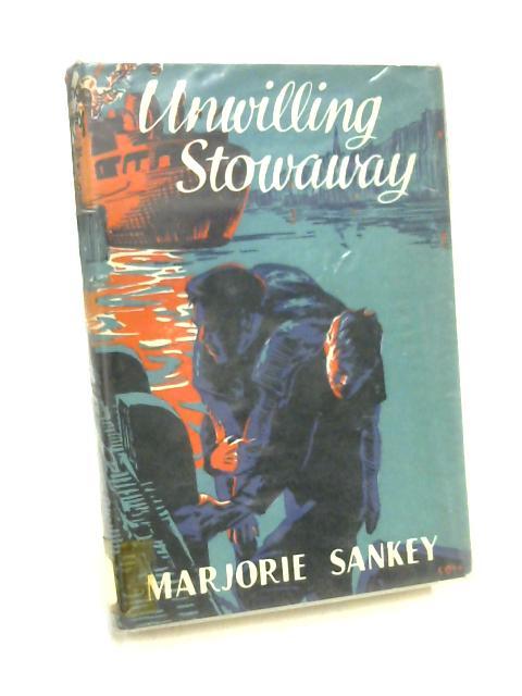 Unwilling Stowaway by Marjorie Sankey