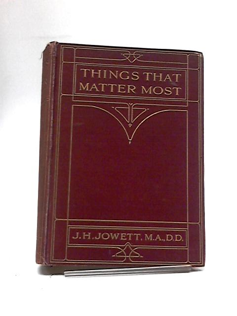 Things That Matter Most: Short Devotional Reading by JH Howett