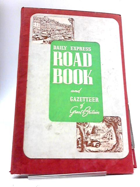 Daily Express New Road Book and Gazetteer of Great Britain by Daily Express