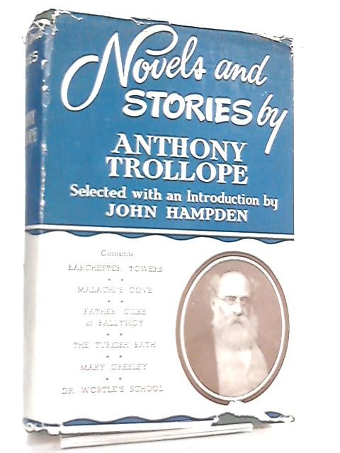 Novels And Stories Selected by John Hampden by Anthony Trollope