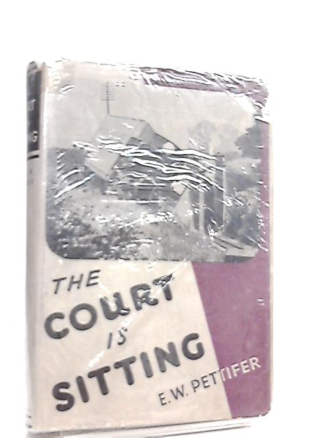 The Court Is Sitting by Ernest W. Pettifer