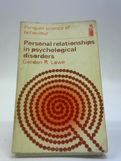 Personal Relationships in Psychological Disorders by Gordon R. Lowe