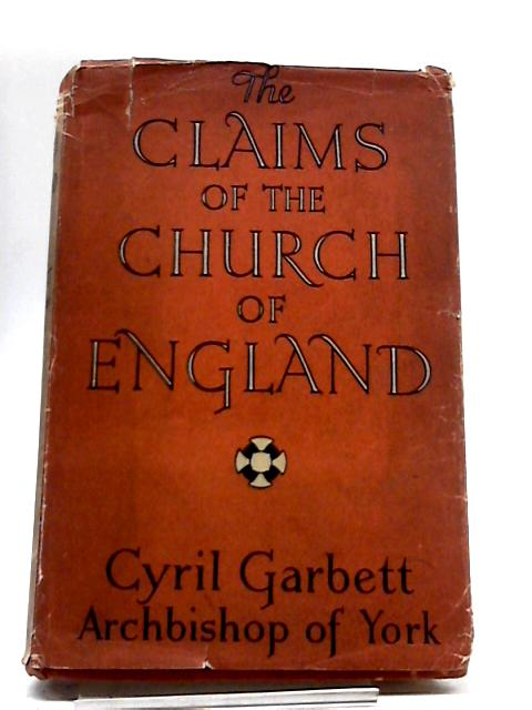 The Claims of The Church of England by Cyril Garbett