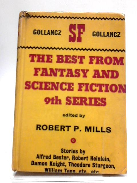 The Best From Fantasy and Science Fiction. Ninth Series by Edited By Robert P. Mills