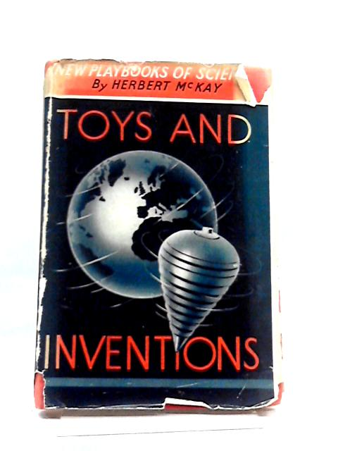 Toys And Inventions by Herbert McKay