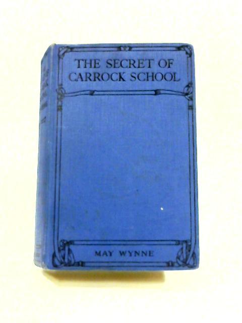 The Secret of Carrock School by May Wynne