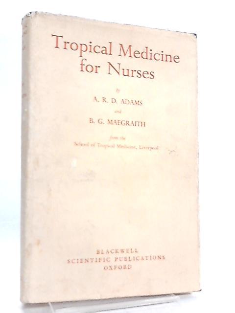 Tropical Medicine for Nurses By A. R. D. Adams