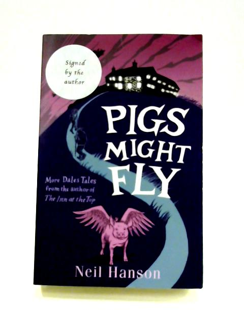 Pigs Might Fly by Neil Hanson