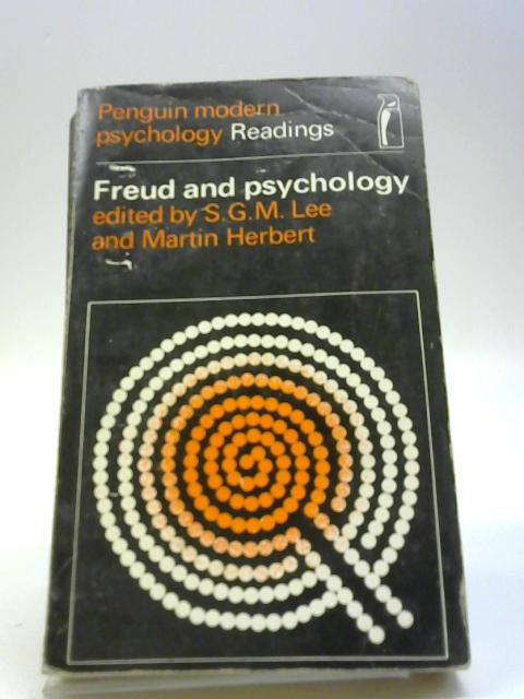 Freud And Psychology by S.G.M. Lee and Martin Herbert