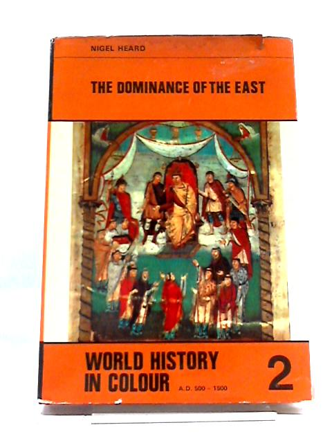 The Dominance of The East by Nigel Heard