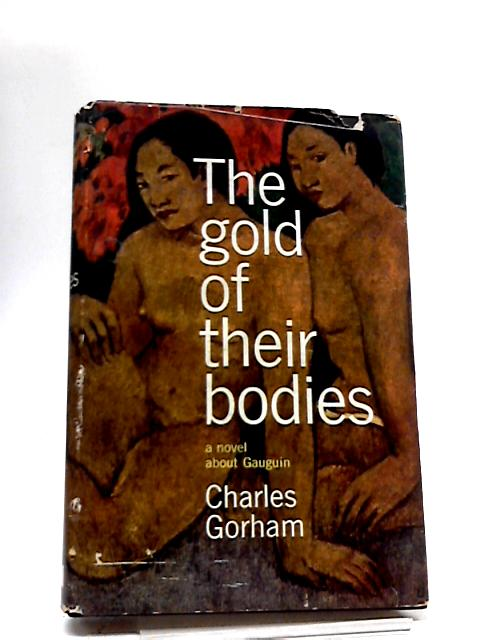 The Gold of Their Bodies by Charles Gorham