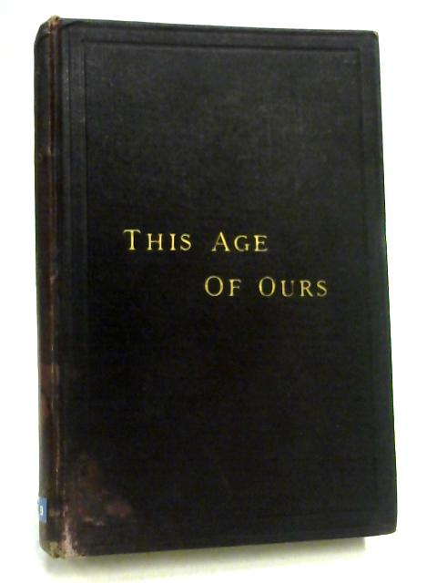This Age of Ours by Charles Hermann Leibbrand