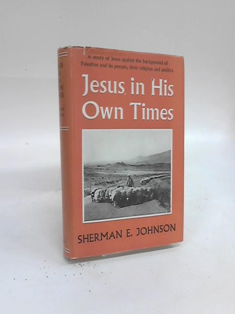 Jesus In His Own Times by Sherman E Johnson