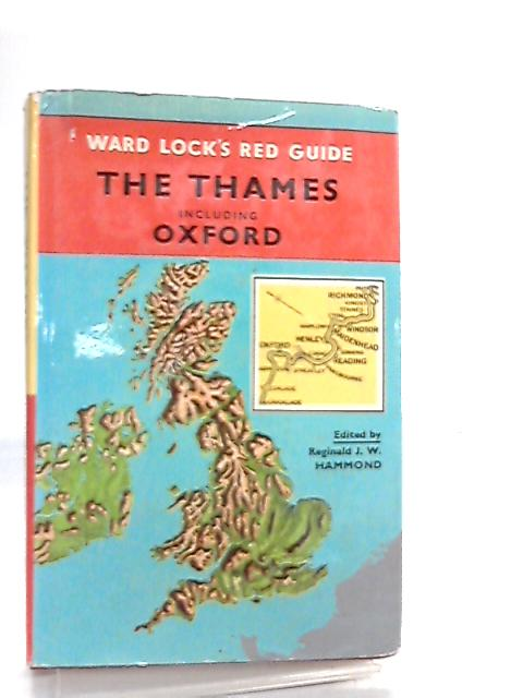 The Thames, including Oxford, Putney to Cricklade (Red guides) by R. J. W. Hammond