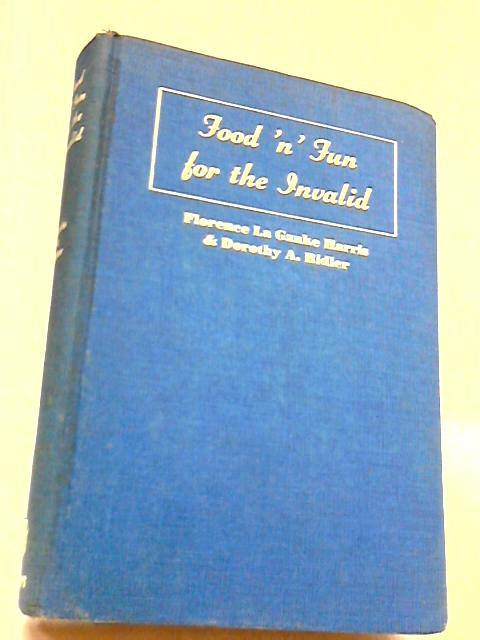 Food N Fun for the Invalid by Florence Harris