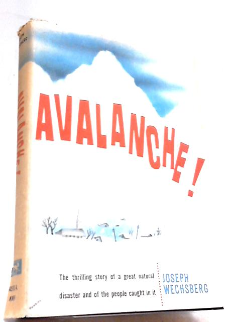 Avalanche! by Joseph Wechsberg