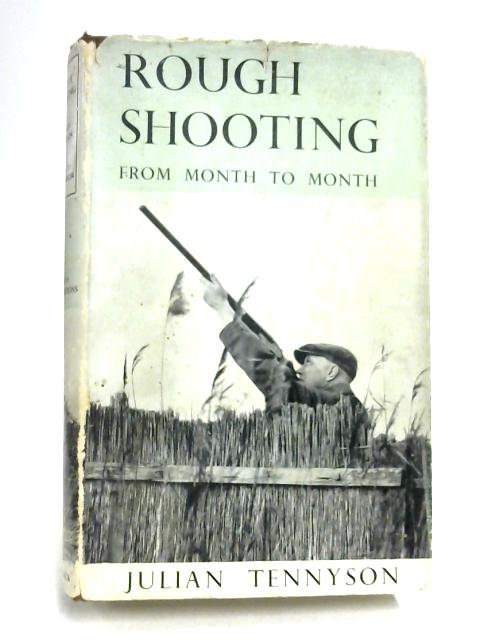 Rough Shooting from Month to Month By Julian Tennyson