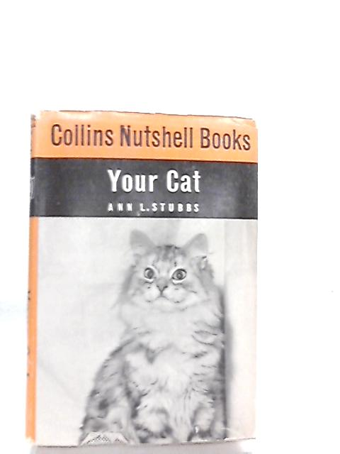 Collins Nutshell Books, Your Cat by Ann L. Stubbs
