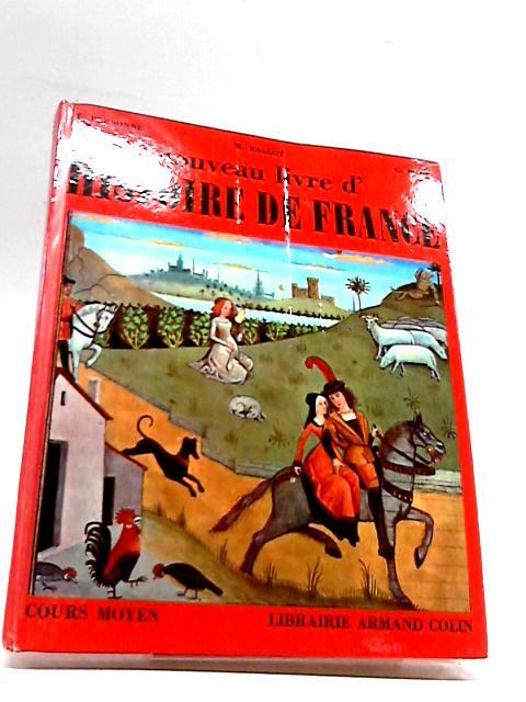 Nouveau Livre D' Histoire De France By E. Personne, M. Ballot & G. Marc