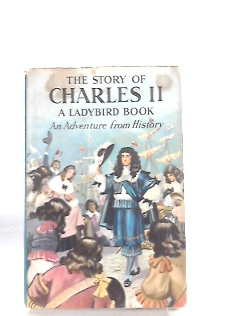 The Story Of Charles II by L. du Garde Peach
