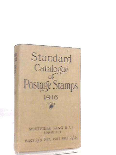 The Standard Catalogue of Postage Stamps 1916 By Anon