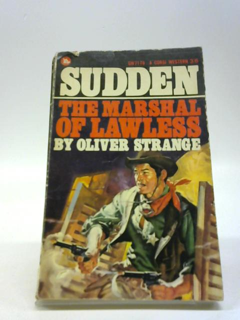 Sudden Marshall of the Lawless by Strange, Oliver