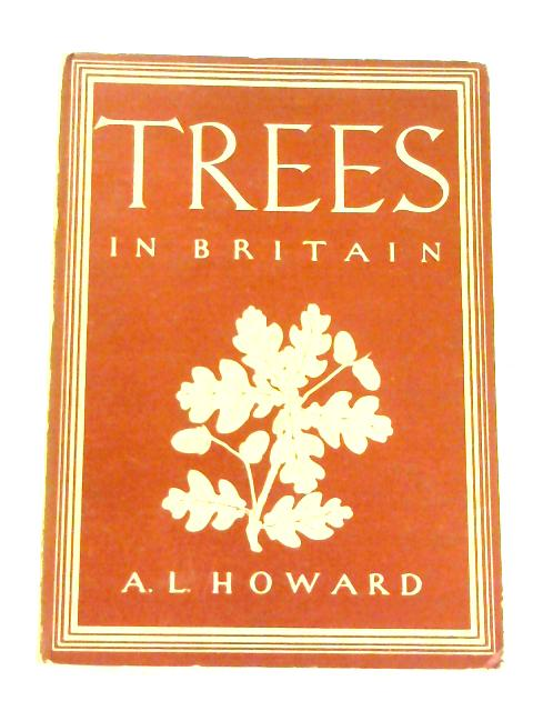 Trees in Britain by Alexander L. Howard