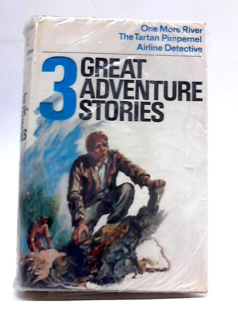 Three Great Adventure Stories By Various