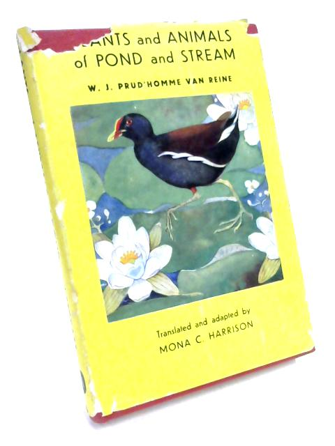 Plants and Animals of Pond and Stream By W. J. P. Van Reine