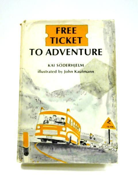 Free Ticket to Adventure by Kai Soderhjelm