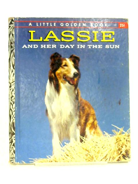 Lassie and Her Day in the Sun by Charles Spain Verral