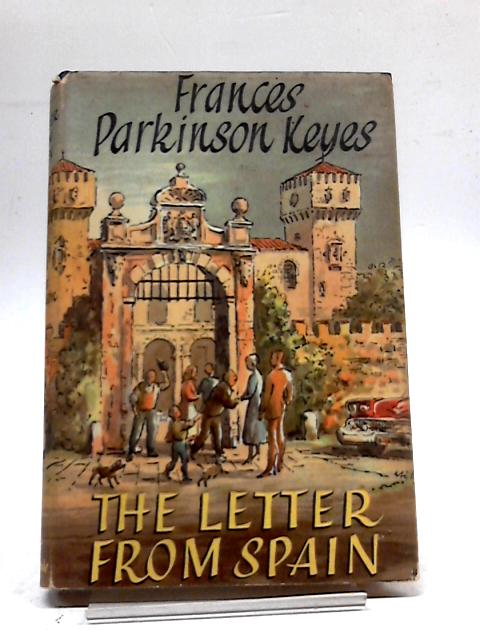 The Letter From Spain By Frances Parkinson Keyes