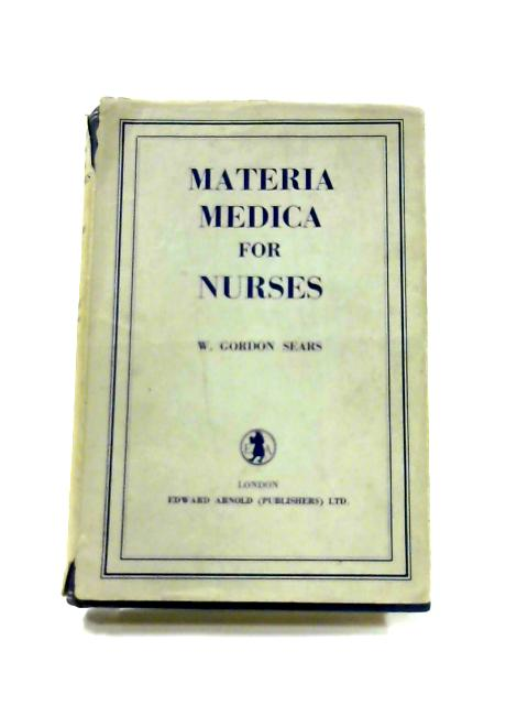 Materia Medica for Nurses By W.G. Sears