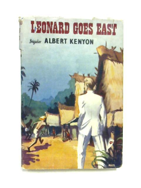 Leonard Goes East by Albert Kenyon