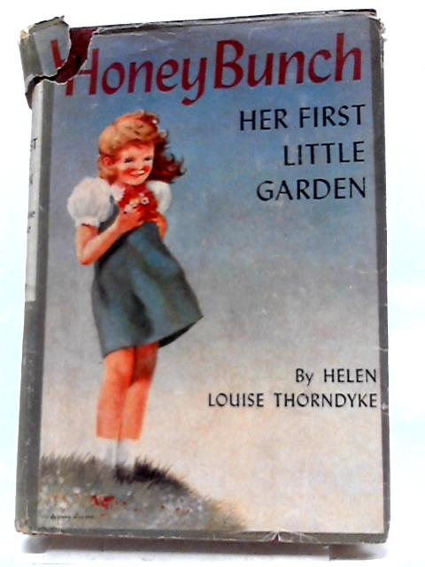 Honey Bunch Her First Little Garden by Helen Louise Thorndyke