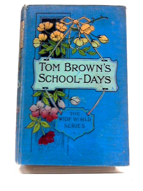 Tom Browns School Days by Hughes