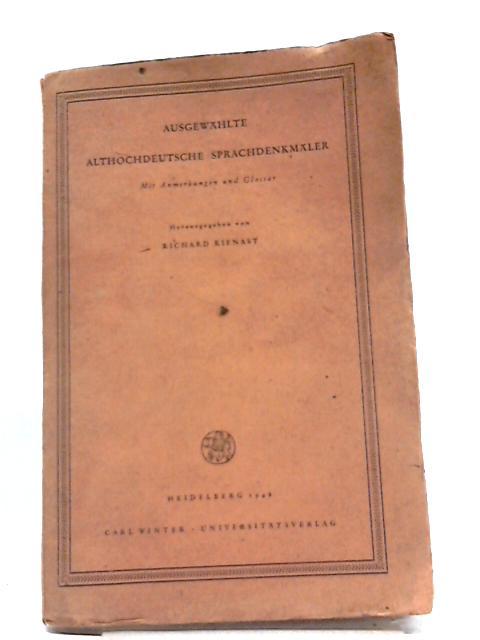 Ausgewahlte Althochdeutsche Sprachdenkmaler by r Kienast